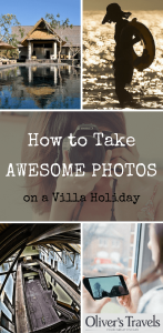 You don't have to be an expert or armed fancy gear to take great photos of your villa holiday. Take a look at these tips from my favourite photographers.