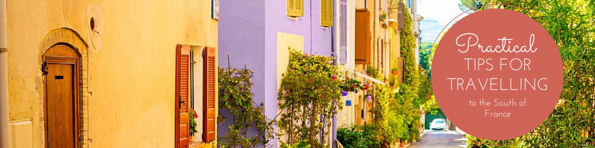 Practical tips for travelling to South of France