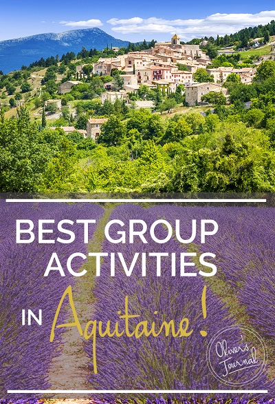 7 Best Group Activities in Aquitaine - Oliver's Travel