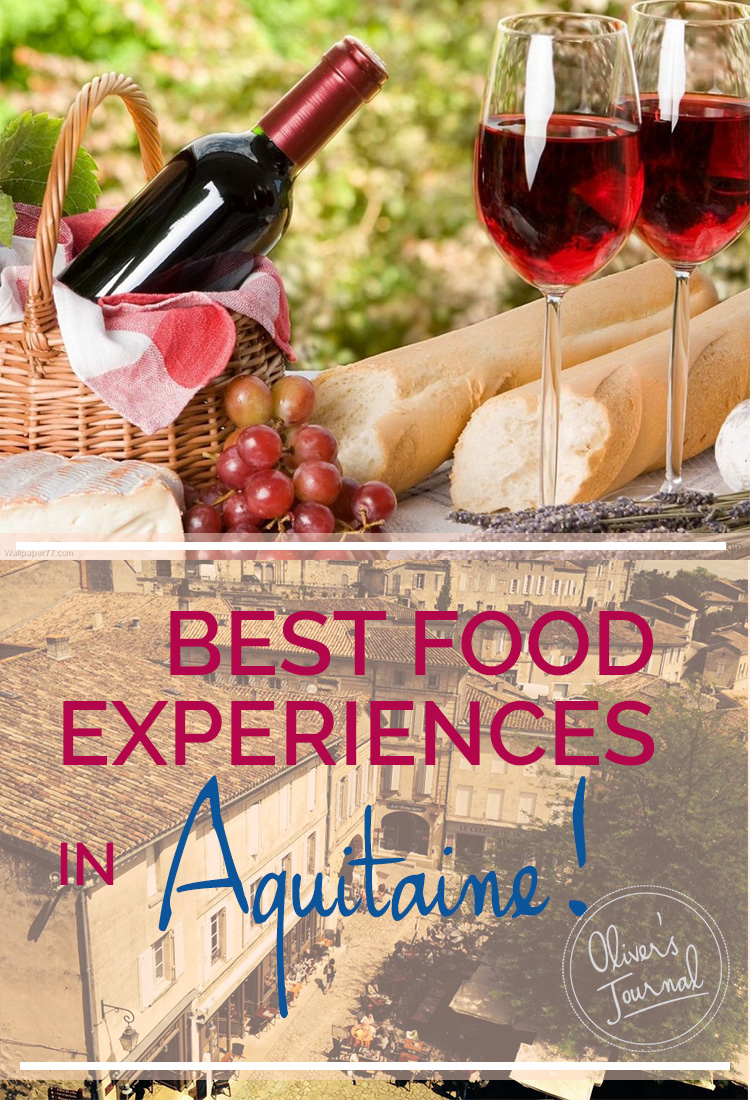 Best food experiences in Aquitaine - Oliver's Travels
