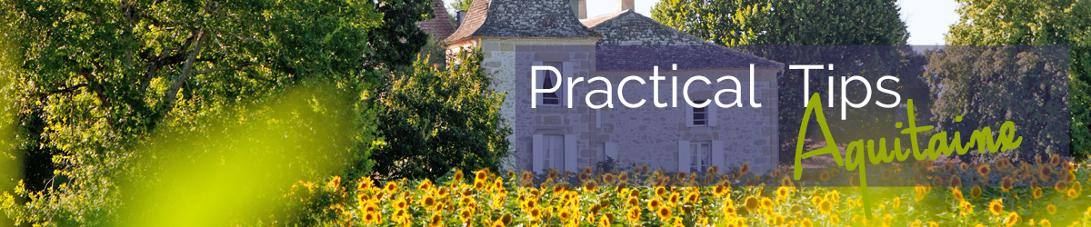 Practical Tips - Aquitaine - Oliver's Travels