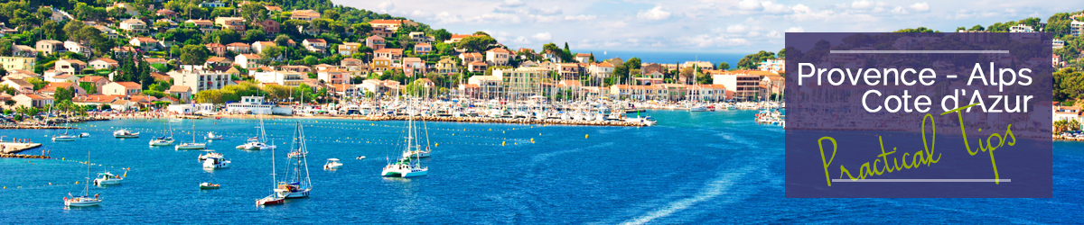 Provence - Cote d'Azur - Travel Guide Practical Tips