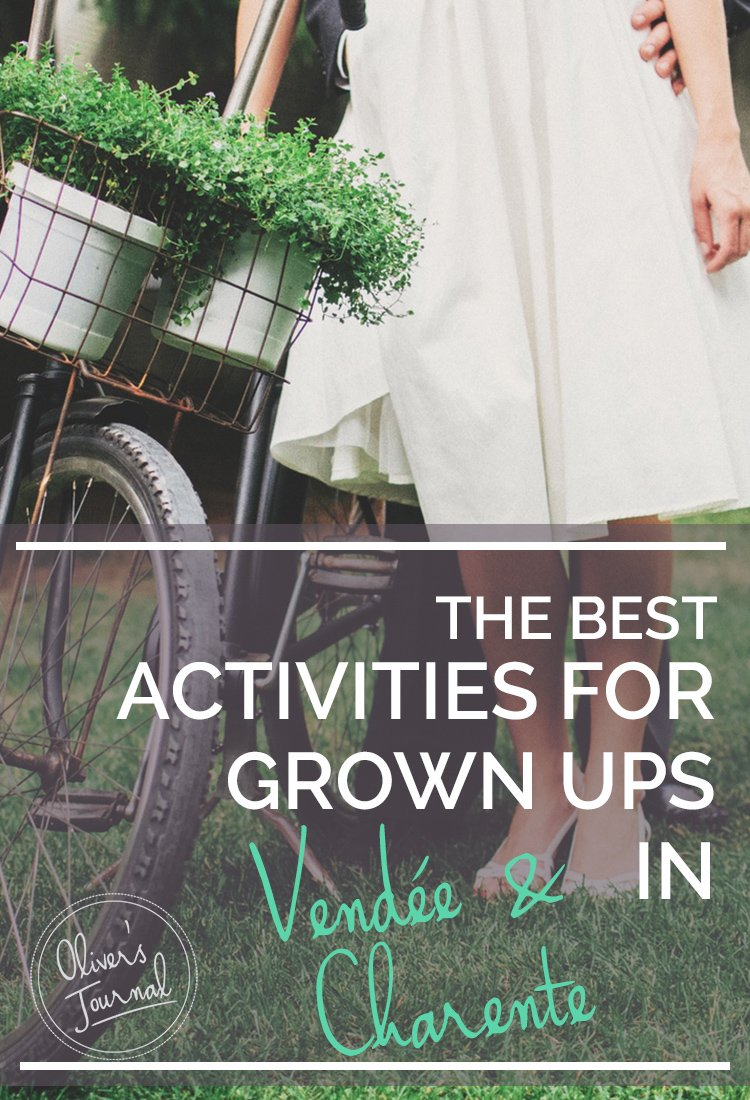 The best activities for grown ups in  Vendée & Charente