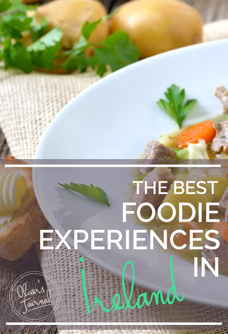 The best foodie experiences in Ireland