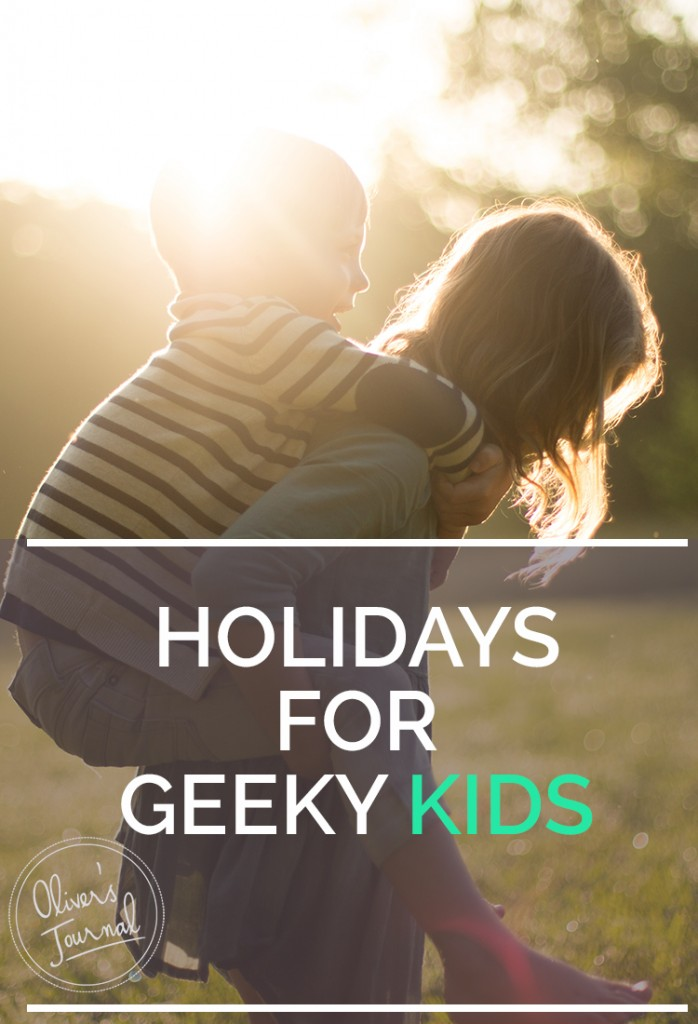 HOLIDAYS FOR GEEKY KIDS