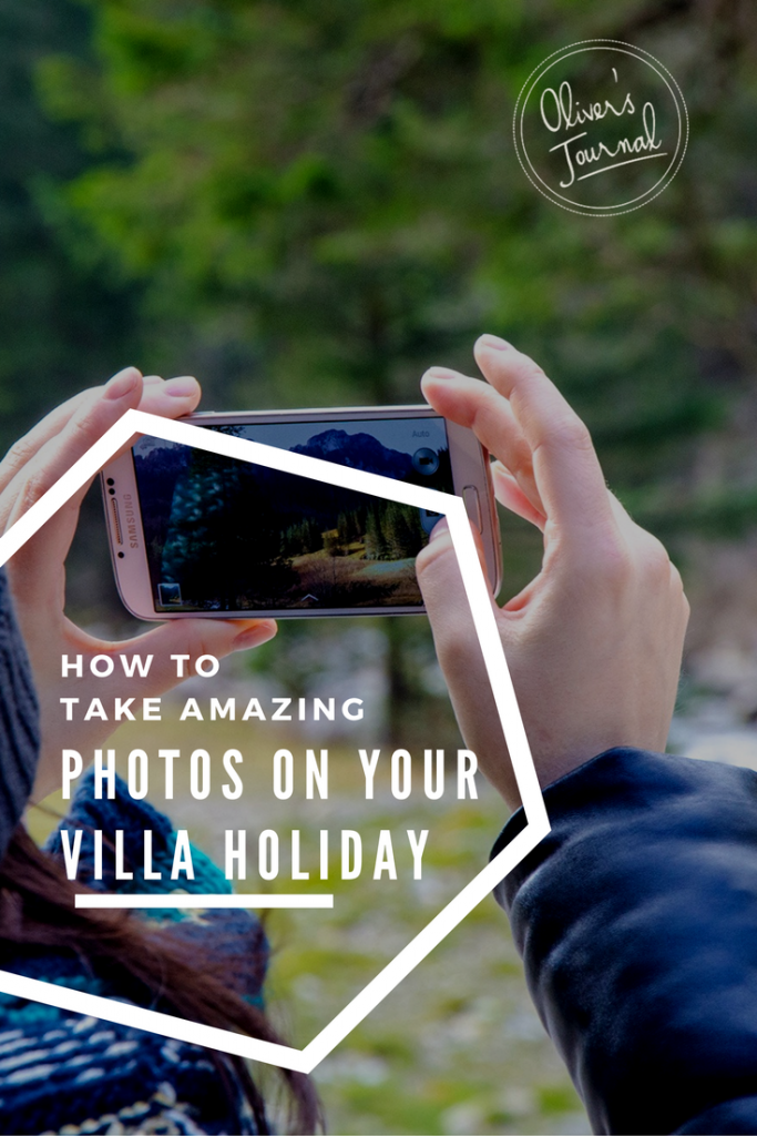 How to Take Amazing Photos on Your - Villa Holiday