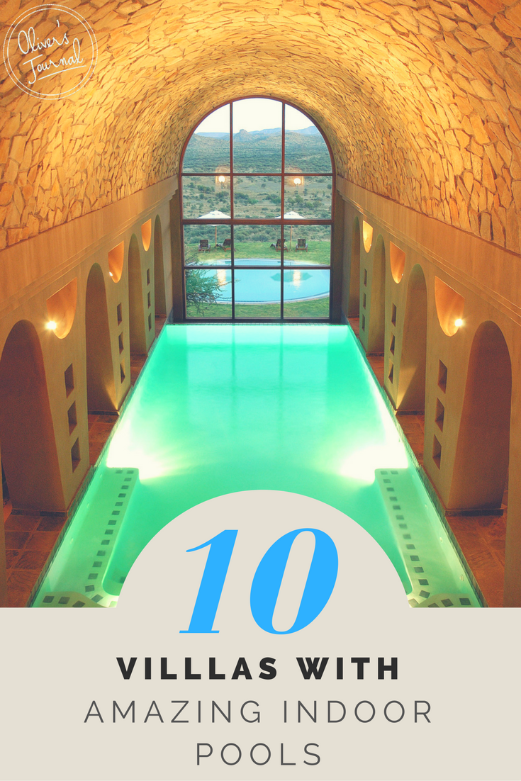 Amazing Indoor Pools 10 Villas With Amazing Indoor Pools  Oliver's Travels