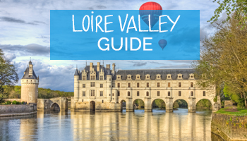 Loire Valley - Travel Guide